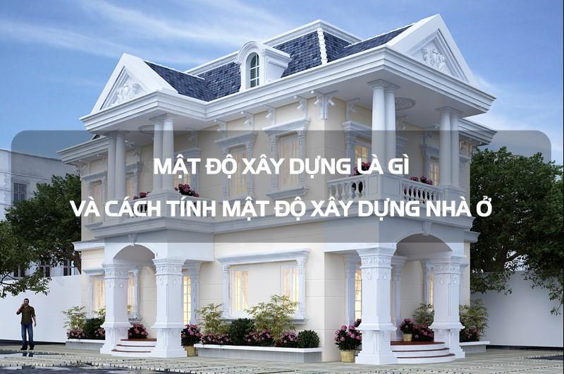 mật độ xây dựng là gì, mật độ xây dựng gộp là gì, mật độ xây dựng thuần là gì, mật độ xây dựng tiếng anh là gì, mật độ xây dựng khối đế là gì, mật độ xây dựng chung cư là gì, mật độ xây dựng tối đa là gì, mật độ xây dựng khối tháp là gì, cách tính mật độ xây dựng là gì, mật độ xây dựng nhà ở là gì